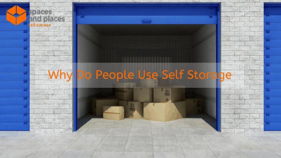 Why Do People Use Self Storage