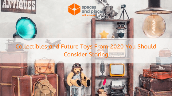 Collectibles and Future Toys From 2020 You Should Consider Storing