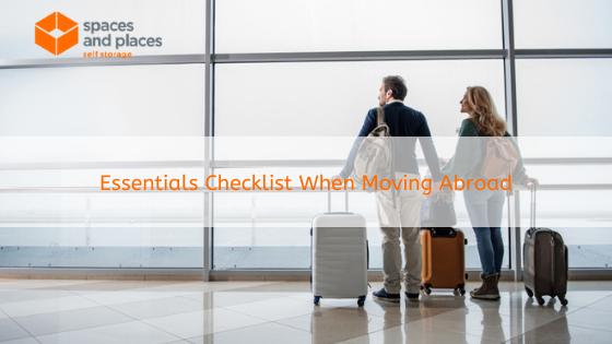 Essentials Checklist When Moving Abroad