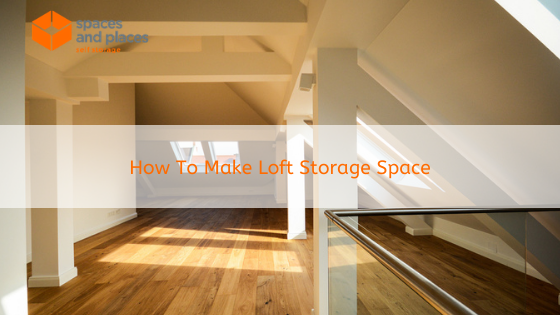 How To Make Loft Storage Space