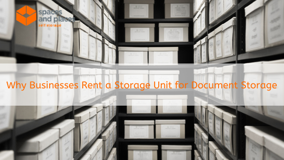 Why Businesses Rent a Storage Unit for Document Storage
